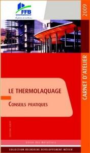 Carnet d'atelier thermolaquage - Union des Métalliers/FFB SEBTP - Collection : Programme Recherche Développement Métier